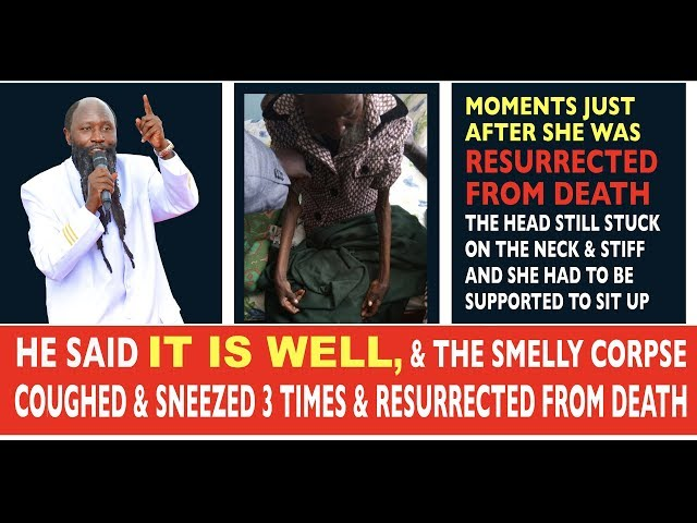 HISTORIC RESURRECTION OF A DEAD DECOMPOSING CORPSE NEWEST DOCUMENTARY - PROPHET DR. OWUOR
