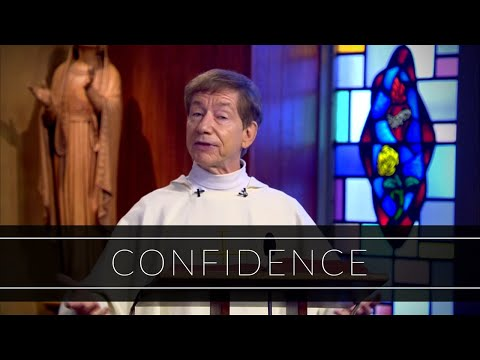 Confidence | Homily: Father Dan O'Connell