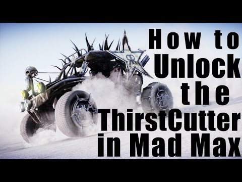 How to Unlock the ThirstCutter in Mad Max