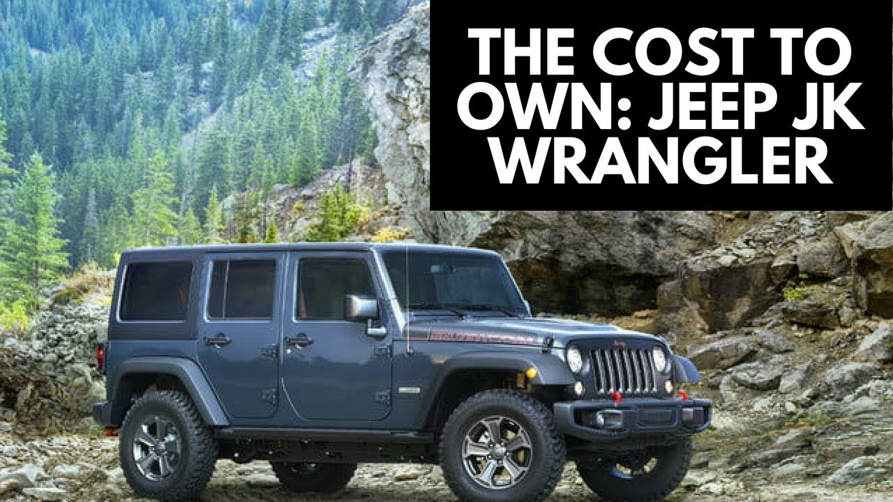 How Much Does It Cost To Own A Jeep Jk Wrangler