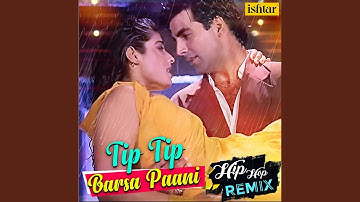 Tip Tip Barsa Paani - Hip Hop Remix