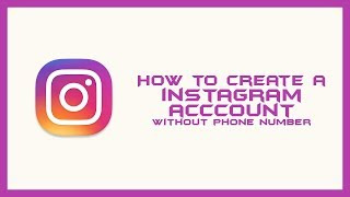 How to make Instagram without phone number