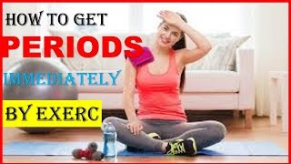 How To Get Periods Immediately By Exercise | The Best Way To Start Your Period Early