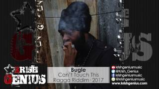 Bugle - Can't Touch This [Ragga Riddim] February 2017