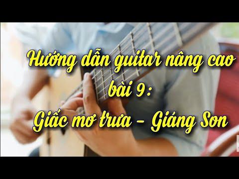 Hướng dẫn guitar cổ điển nâng cao   Bài 9: Giấc Mơ Trưa   Giáng Son