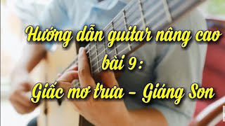 """Dạy guitar cổ điển bài """"Giấc mơ trưa"""""""