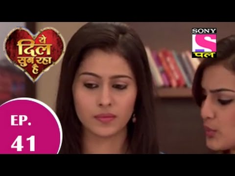 Yeh Dil Sun Raha Hai - यह दिल सुन रहा है - Episode 41 - 2nd December 2014