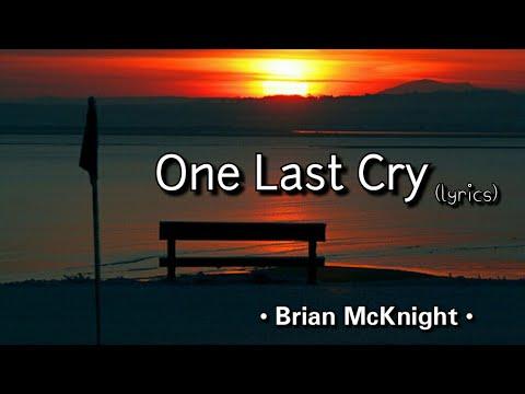 One Last Cry - Brian McKnight (lyrics)