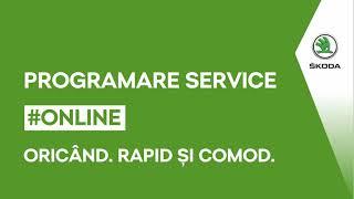 Programare service online ŠKODA: Oricând, rapid şi comod
