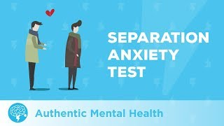 Separation Anxiety (TEST)