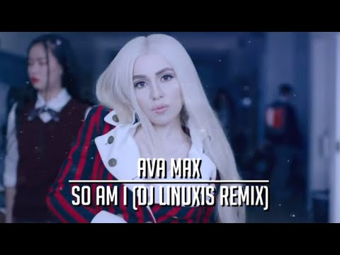 Ava Max - So Am I (DJ Linuxis Remix)