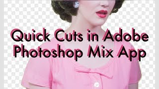 Quick Cuts In Photoshop Mix App