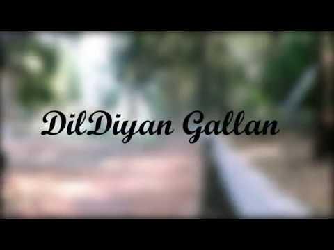 Dil Diyan Gallan Song | Tiger Zinda Hai | Aamir Rocky | Atif Aslam