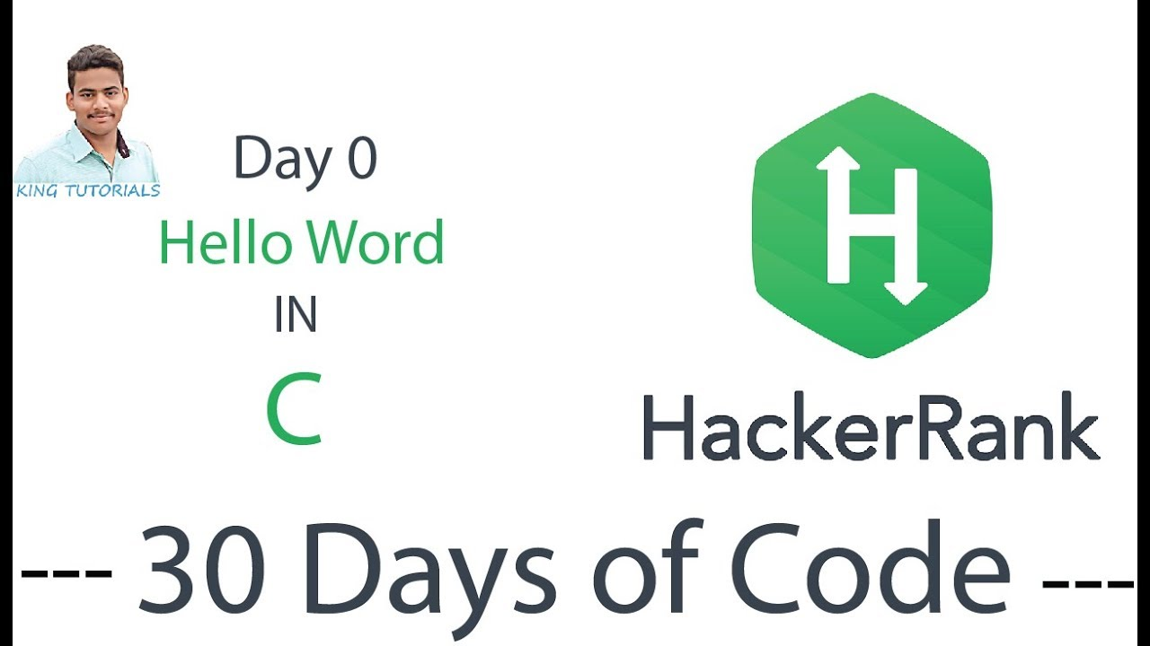 Hello World in Hacker Rank in C Language 30 Days of Code Solution With  Explanation