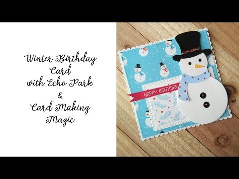 Winter Birthday Card Echo Park Digital Paper & Card Making Magic