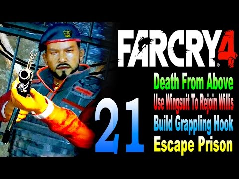 Far Cry 4 - Death From Above/Use Wingsuit to Rejoin Willis/Build Grappling Hook/Escape Prison Pt. 21