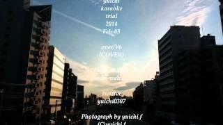 yuichi karaoke trial 2014 Feb-03  over/V6(COVER)