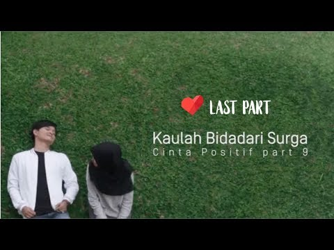 [Cinta Positif Part 9] Kaulah Bidadari Surga - Edelweis Project