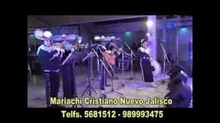 LAS MAÑANITAS  MARIACHI CRISTIANO NUEVO JALISCO 2014 - DE CESAR RIVERA