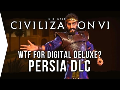 Civilization VI ► Persia DLC in Civ 6 - But WTF for Digital Deluxe Owners?