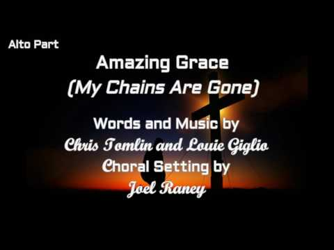 Alto Part| Amazing Grace (My Chains Are Gone) with Lyric