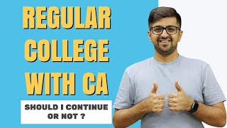 Regular College with CA | Should I Continue or Not ?
