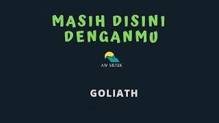 GOLIATH-MASIH DISINI DENGANMU (KARAOKE+LYRICS) BY AW MUSIK.mp3