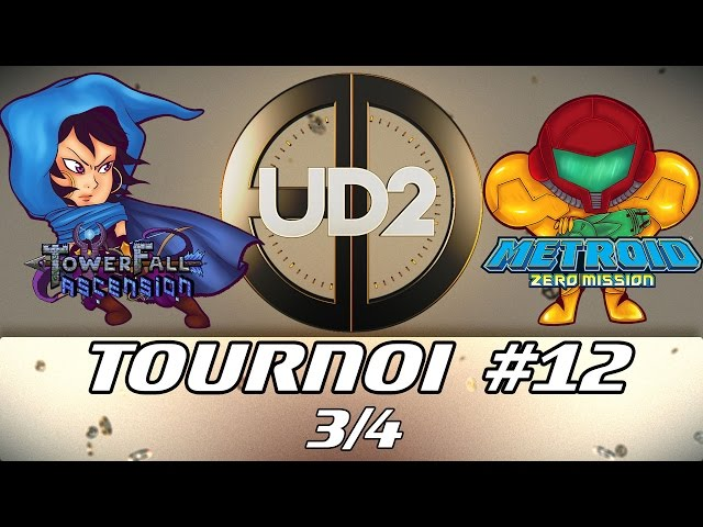 Ultime Décathlon 2 - Finale Tournoi #12 (TowerFall Ascension & Metroid Zero Mission)