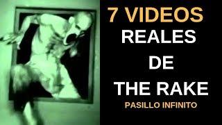 7 Videos Reales de THE RAKE l Pasillo Infinito