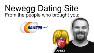 Dating Site Parody - Newegg, a different kind of dating site