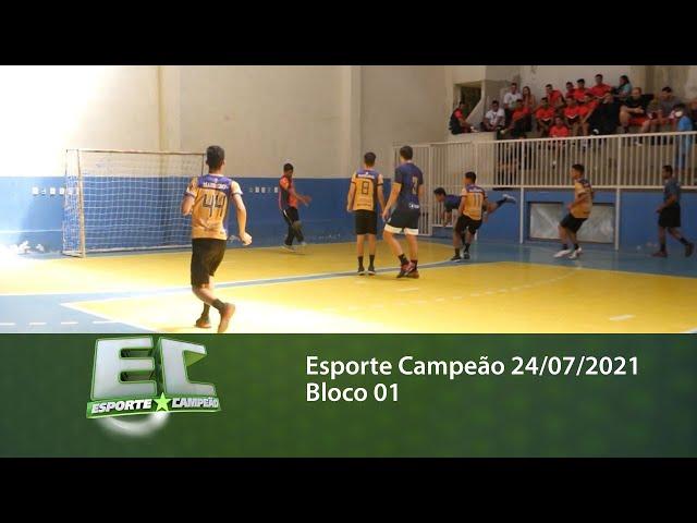 Esporte Campeão 24/07/2021 - Bloco 01
