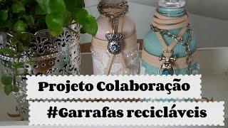 Garrafas de vidro recicláveis #projeto colaboração