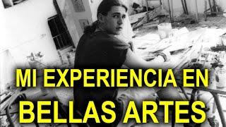 MI EXPERIENCIA EN BELLAS ARTES COMO ALUMNO Y COMO PROFESOR