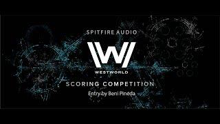 #WestworldScoringCompetition2020 | HBO | Spitfire Audio | Entry by Beni Pineda