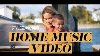 Stylez Major - Home ( Official Music Video) (Happy Songs ) (Feel Good Songs 2020) (Family) (Love)