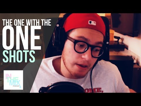 InTheMix Podcast: The One With The One-Shots