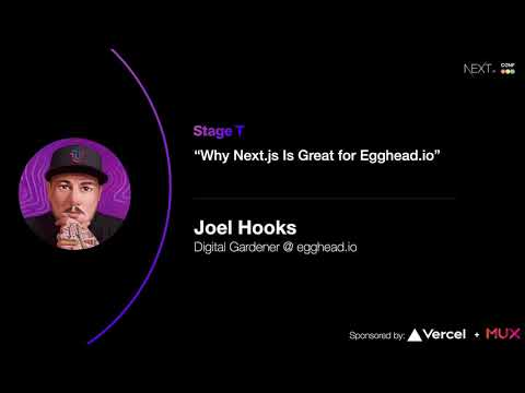 Why Next.js is Great for Egghead-io - Joel Hooks