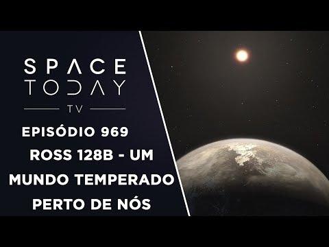 Ross 128b - Um Mundo Temperado Perto de Nós - Space Today TV Ep.969