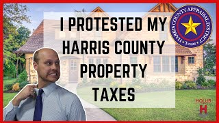 I Protested My Harris County Property Taxes... this is what happened