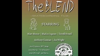 The Blend Skateboarding Film