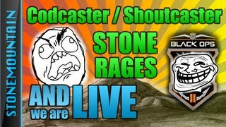 And we are LIVE! - Black Ops 2 Codcaster / Shoutcaster | STONE RAGES?!!1! [52]