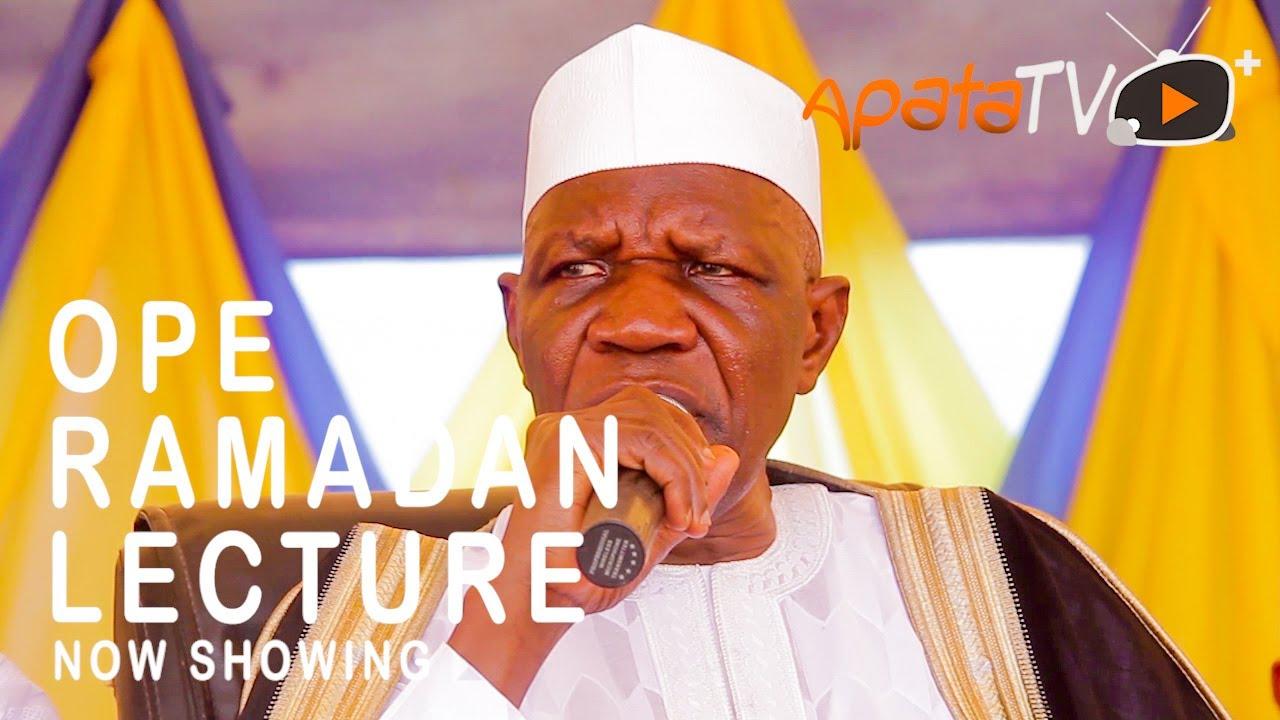 Download Ope Latest Yoruba Ramadan Islamic Lecture 2021 By Alh Ajani Muyideen Bello