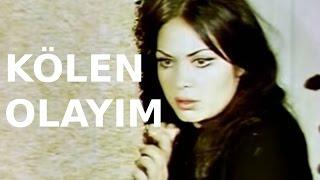 Kölen Olayım - Türk Filmi