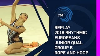 REPLAY: 2016 Rhythmic Europeans, junior qualification group B rope and hoop - Holon (ISR)