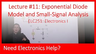 ELC251-11: Exponential Diode Model and Small-Signal Analysis (Ch04, Lect11)