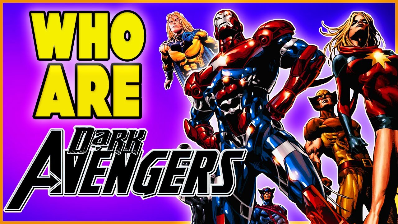 Who Are The Dark Avengers? (Marvel Comics)   All Members & Teams Explained! - The Thunderbolts!