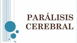 Paralisis Cerebral PC ( Revision completa )