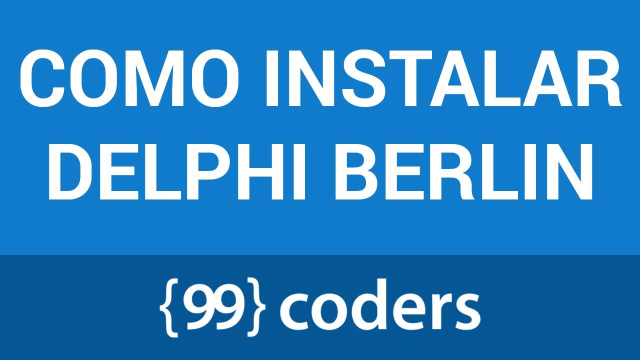 Instalação Delphi 10 1 Berlin (resolvendo os problemas)