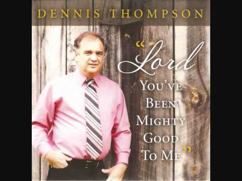"""DENNIS THOMPSON SINGS """"LORD YOU'VE BEEN MIGHTY GOOD TO ME"""""""