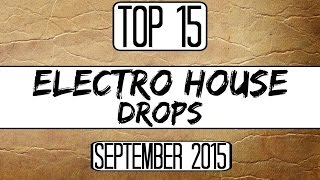 Top 15 Electro House Drops (September 2015)
